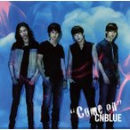 CNBLUE/Come on(通常盤)