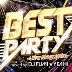 BEST PARTY−Ultra Megamix− mixed by DJ FUMI★YEAH!