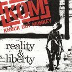 KNOCK OUT MONKEY/reality&liberty
