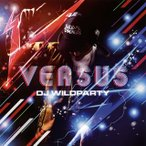 DJ WILDPARTY/VS.(versus)