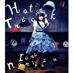 野水伊織/Hat Trick