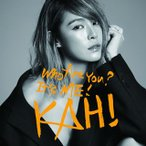カヒ/KAHI[Who Are You?+Come Back You Bad Person]