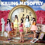 東京女子流/Killing Me Softly(Type-A)