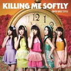 東京女子流/Killing Me Softly(Type-B)