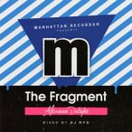 The Fragment Afternoon Delight MIXED BY DJ RYO
