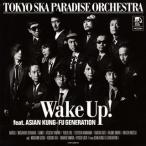 東京スカパラダイスオーケストラ/Wake Up! feat.ASIAN KUNG-FU GENERATION(初回生産限定盤:CD+DVD)