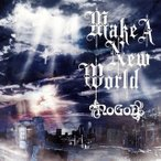 NoGoD/Make A New World