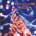 GARNET CROW/GARNET CROW BEST OF BALLADS
