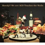 NICO Touches the Walls/Howdy!! We are ACO Touches the Walls