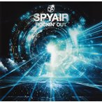 SPYAIR/ROCKIN' OUT(通常盤)