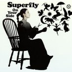 Superfly/On Your Side