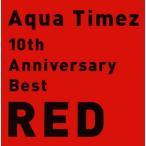 Aqua Timez/10th Anniversary Best RED