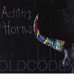 OLDCODEX/Aching Horns