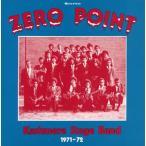 カシミア・ステージ・バンド/ゼロ・ポイント