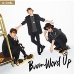 w-inds./Boom Word Up