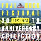 FUJI ROCK FESTIVAL 20TH ANNIVERSARY COLLECTION(1997-2006)