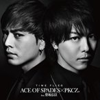 ACE OF SPADES,PKCZ■/TIME FLIES