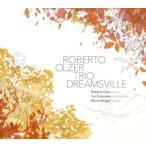 ロベルト・オルサー・トリオ/DREAMSVILLE