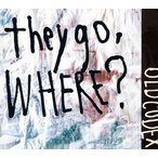 OLDCODEX/they go,Where?