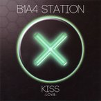 B1A4/B1A4 STATION KISS-LOVE-