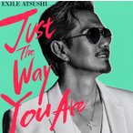 ATSUSHI/Just The Way You Are