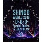 SHINee/SHINee WORLD 2016〜D×D×D〜Special Edition in TOKYO DOME