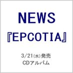 NEWS/EPCOTIA【通常盤(CD)】