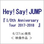 Hey! Say! JUMP I/Oth Anniversary Tour 2017-2018【通常盤】