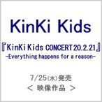 KinKi Kids CONCERT 20.2.21 -Everything happens for a reason-【ブルーレイ通常盤】