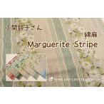 生地/YUWA/有輪商店/小関鈴子さん 綿麻 Marguerite Stripe/SZ446669