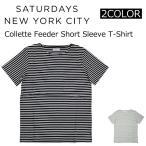 SATURDAYS NYC サタデーズ サーフ ニューヨークシティ Collette Feeder Short Sleeve T-Shirt コレットフィーダー ショートスリーブ Tシャツ 半袖 ボーダー