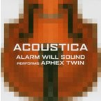 Alarm Will Sound Performs Aphex Twin: Acoustica 中古商品 アウトレット