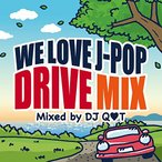 WE LOVE J-POP DRIVE MIX Mixed by DJ Q_T 中古商品 アウトレット
