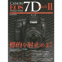 欧文タイトル:CANON EOS 7D Mark2 OWNER'S BOOK●エキスパート写真家によ...