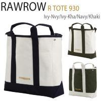 ロウロウ バッグ RawRow メンズ レディース R TOTE 930 CANVAS アールトート930 キャンバス IvoryNavy IvoryKhaki Khaki 全3色 トートバッグ