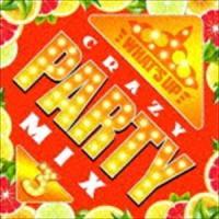 ワッツ・アップ!クレイジー・パーティー・ミックス3 [CD]