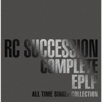 RCサクセション/COMPLETE EPLP ~ALL TIME SINGLE COLLECTION~