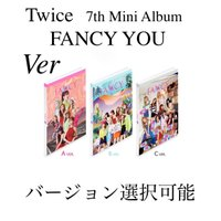 TWICE -  Fancy You 7th Mini Album 韓国盤 【Ver.選択可能】