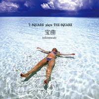 宝曲~T-SQUARE plays THE SQUARE~ / T-SQUARE (CD)