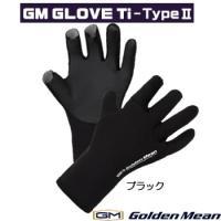 GMグローブ Ti タイプ2 ブラック ■素材:1.2mmCRネオプレン 《ゴールデンミーン グロー...