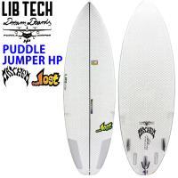 Lib Tech リブテック PUDDLE JUMPER HP パドルジャンパー ハイパフォーマンス LOST ロスト サーフボード MATHEM メイヘム [条件付き送料無料]
