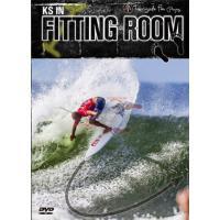 サーフィンがしたくなる3つの要素がつまった、今までにない新感覚DVD FITTING ROOM -K...