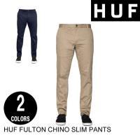HUFハフ FULTON CHINO SLIM PANTS 5色 スリム・チノパン・スラックス・ワークパンツ・スケート・ストリート