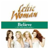 Celtic Woman ケルティックウーマン / Believe 〜永遠の絆  /  Songs From The Heart(Live)  国内盤 〔CD〕|hmv