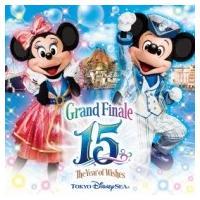 "Disney / リメンバー・東京ディズニーシー 15周年""ザ・イヤー・オブ・ウィッシュ"