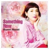 赤崎真由美 / Something Now 国内盤 〔CD〕|hmv