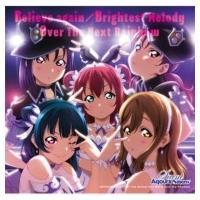 Saint Aqours Snow / Believe again / Brightest Melody / Over The Next Rainbow 国内盤 〔CD Maxi〕|hmv