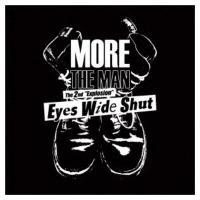 MORE THE MAN / Eyes Wide Shut  〔CD〕|hmv
