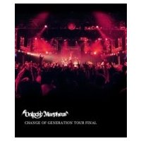 Unlucky Morpheus / CHANGE OF GENERATION TOUR FINAL  〔BLU-RAY DISC〕