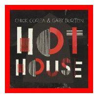 状態:【新品】  【 商品名 】 ホット・ハウス [CD] チック・コリア&ゲイリー・バート...